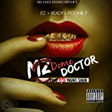 Mz.Dome Doctor (feat. Poonie.P & Ready) [Explicit]
