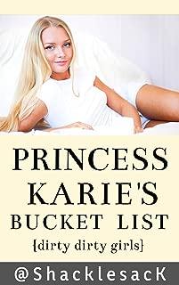 Princess Karie's Bucket List: Dirty Dirty Girls Book One