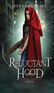 Reluctant Hood (Red Hood Chronicles)