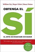 Obtenga el sí: El arte de negociar sin ceder (Sin colección) (Spanish Edition)