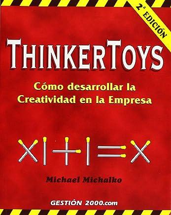 ThinkerToys: Cómo desarrollar la creatividad en la empresa