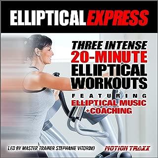Elliptical Express: Featuring Elliptical Music + Coaching
