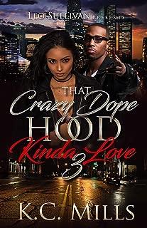 That Crazy, Dope, Hood Kinda Love 3
