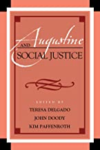 Augustine and Social Justice (Augustine in Conversation: Tradition and Innovation)