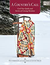 A Country's Call: Civil War Quilts and Stories of Unsung Heroines