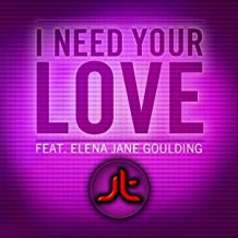 I Need Your Love (feat. Elena Jane Goulding)