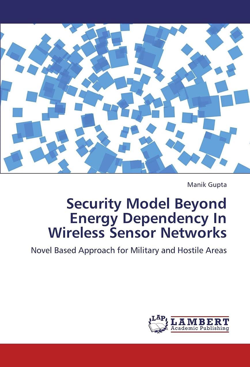 不承認存在する禁止するSecurity Model Beyond Energy Dependency in Wireless Sensor Networks