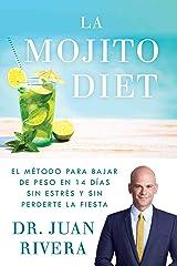 La Mojito Diet (Spanish Edition): El método para bajar de peso en 14 días sin estrés y sin perderte la fiesta (Atria Espanol) Kindle Edition