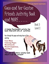 Coco and Her Canine Friends Activity Book and More: Color Print Edition (Coco Activity Fun Books)