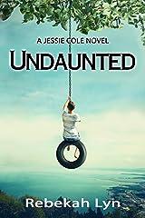 Undaunted: A Jessie Cole Novel (Jessie Cole Trilogy Book 1) Kindle Edition
