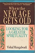 When the New Age Gets Old:: Looking for a Greater Spirituality