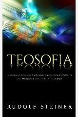 Teosofia - Introduzione alla conoscenza soprasensibile del mondo e del destino umano Formato Kindle