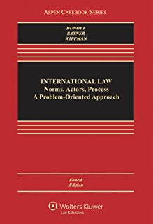 International Law: Norms, Actors, Process: A Problem-Oriented Approach (Aspen Casebook)