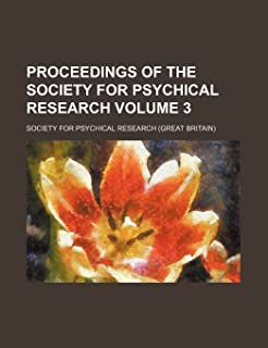 Proceedings of the Society for Psychical Research Volume 3