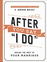 """After You Say """"I Do"""": Making the Most of Your Marriage"""