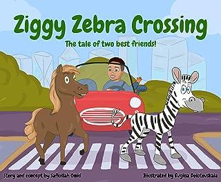 Ziggy Zebra Crossing: The tale of two best friends