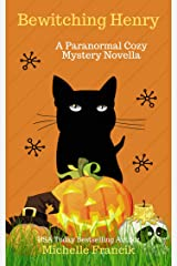 Bewitching Henry: A Paranormal Cozy Mystery Novella Kindle Edition