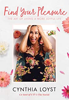 Find Your Pleasure: The Art of Living a More Joyful Life