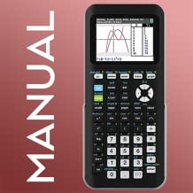 Graphing Calculator Manual for TI-84 Plus CE