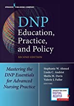 DNP Education, Practice, and Policy: Mastering the DNP Essentials for Advanced Nursing Practice