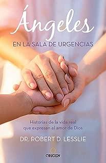 Ángeles en la sala de urgencias / Angels in the ER: Inspiring True Stories from an Emergency Room Doctor (Spanish Edition)