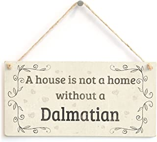 Meijiafei A House is Not A Home Without A Dalmatian - Rustic Country Home Style PVC Dog Sign/Plaque 10
