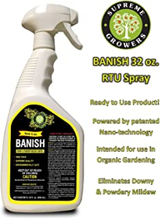 Supreme Growers Banish All Natural Fungicide Downey & Powdery Mildew Control Proprietary Mixture of Powerful Natural Geraniol 2oz Concentrate Mixes to 15 Gallons of Non-Toxic (32oz RTU Spray Bottle)
