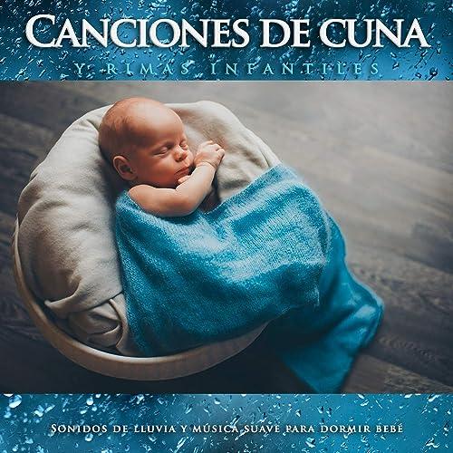 Canciones de cuna y rimas infantiles: Sonidos de lluvia y ...
