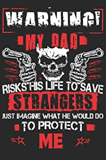 Warning my dad risks his life to save strangers just imagine what he would do to protect me: A beautiful line journal and ...