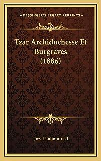 Tzar Archiduchesse Et Burgraves (1886)