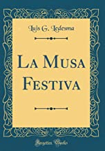 La Musa Festiva (Classic Reprint) (Spanish Edition)