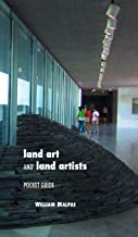 Land Art and Land Artists: Pocket Guide