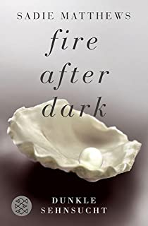 Fire after Dark - Dunkle Sehnsucht (German Edition)