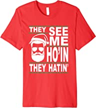 They See Me Ho'in They Hatin' Premium T-Shirt