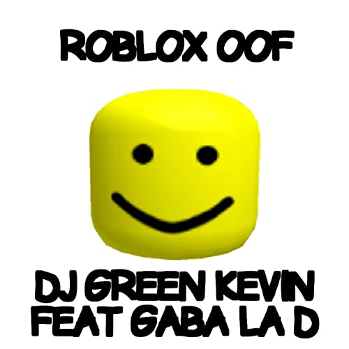 La La La Roblox Song Roblox Oof Feat Gaba La D By Dj Green Kevin On Amazon Music Amazon Com