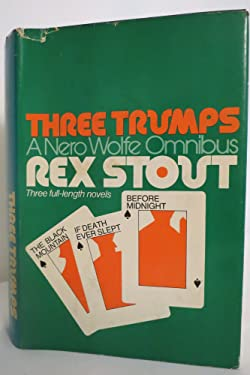 Three Trumps, A Nero Wolfe Omnibus: The Black Mountain / If Death Ever Slept / Before Midnight