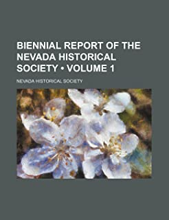 Biennial Report of the Nevada Historical Society (Volume 1)