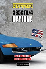 FERRARI 365 GTB/4 DAYTONA: MAINTENANCE AND RESTORATION BOOK (English editions) Paperback