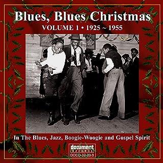 Blues Blues Christmas 1 1925-1955 / Various