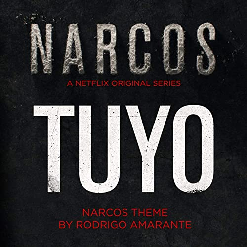 Tuyo (Narcos Theme) (A Netflix Original Series Soundtrack ...