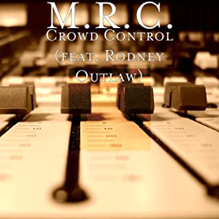 Crowd Control (feat. Rodney Outlaw) [Explicit]