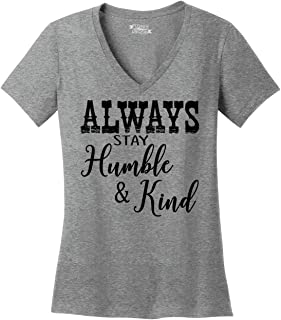 Comical Shirt Ladies Always Stay Humble & Kind Country Music Song V-Neck Tee