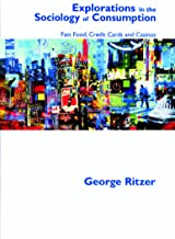 Explorations in the Sociology of Consumption: Fast Food, Credit Cards and Casinos