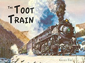 The Toot Train: (The Odd Sister Train to the Polar Express)