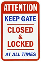 Glad grace Aluminum Sign, Legend Keep Gate Closed and Locked at All Times, 8