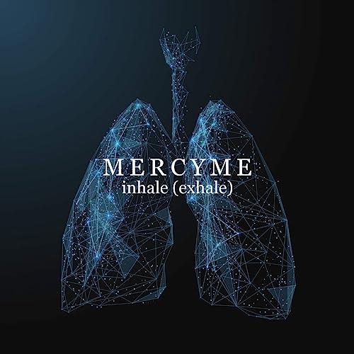 MercyMe - inhale (exhale) EP (2021)