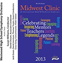 2013 Midwest Clinic: Westwood High School Symphony Orchestra