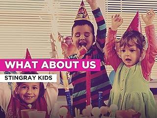 What About Us al estilo de Stingray Kids
