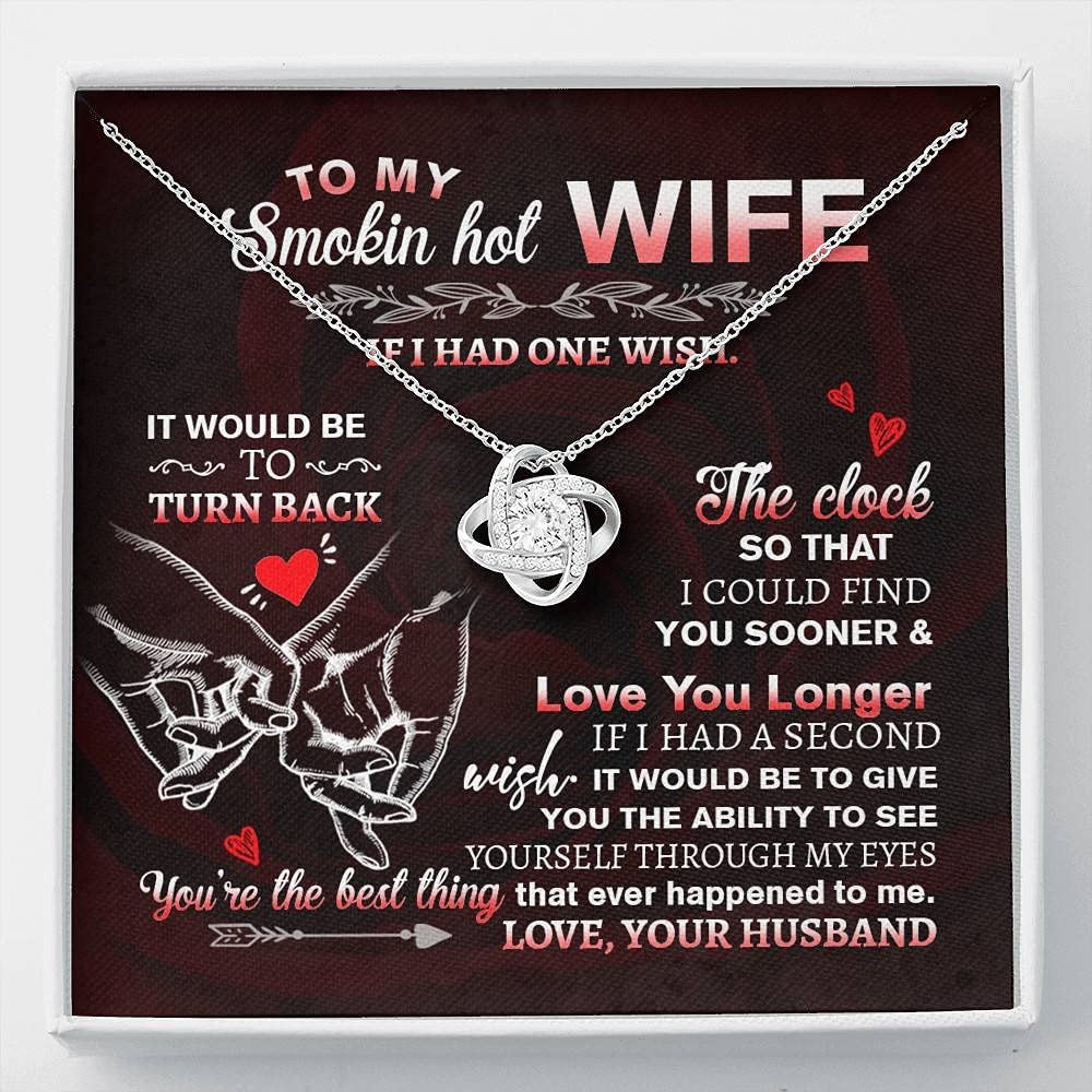 To My Smokin' Hot Wife if I Had One Wish It Would Be to Turn Back Love Knot Pendant Necklace