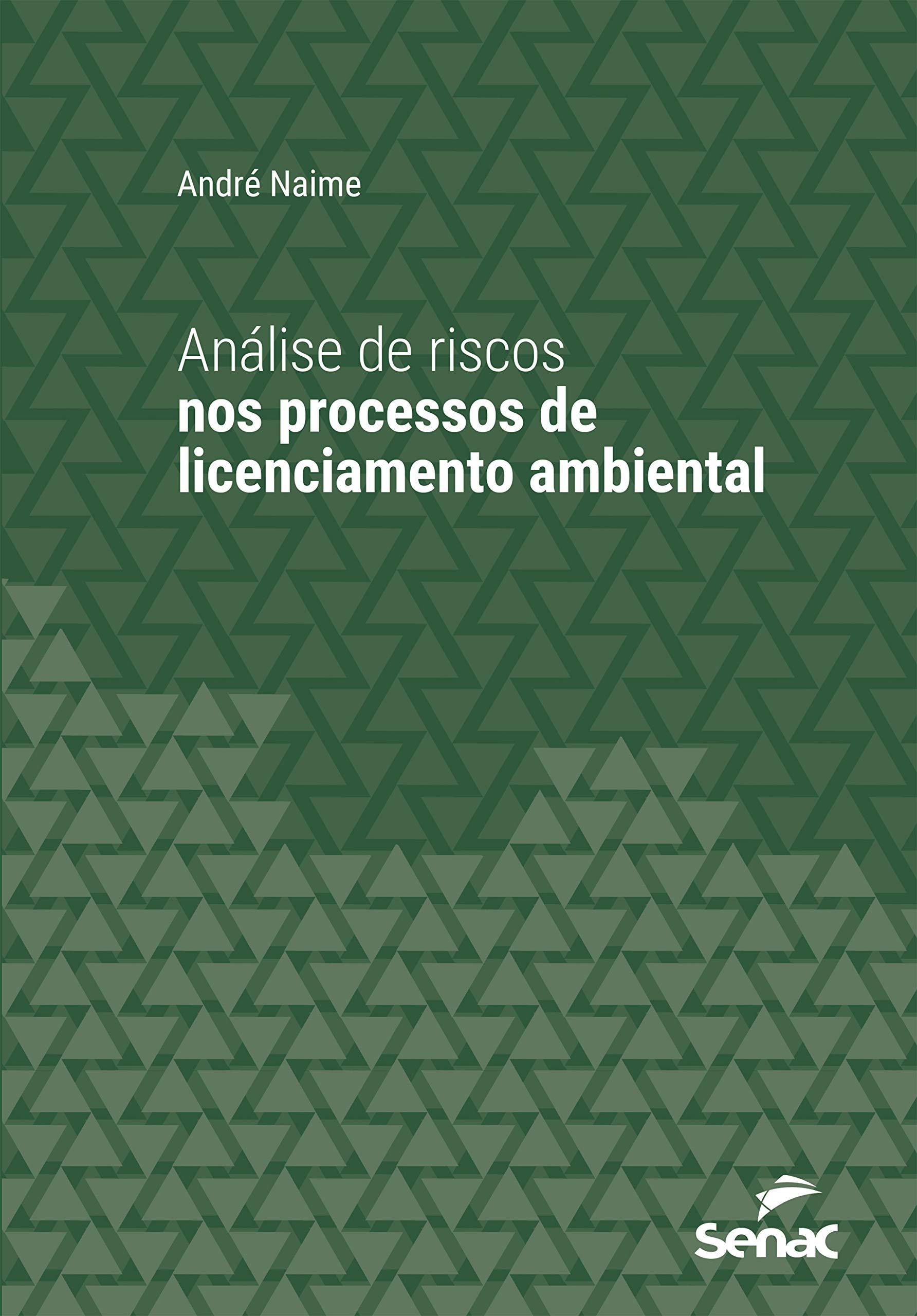 Análise de riscos nos processos de licenciamento ambiental (Série Universitária) (Portuguese Edition)